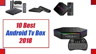 Best Android Tv Box 2018- Top 10 Best Android Tv Boxes Review 2018