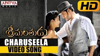 Charuseela Video Song || Srimanthudu Video Songs (Edited Version) || Mahesh Babu, Shruthi Hasan