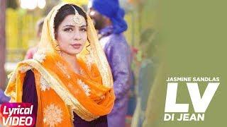 Lv Di Jean | Lyrical Video |Jasmine Sandlas Ft Preet Hundal | Latest Punjabi Song 2018