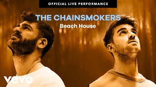 """The Chainsmokers - """"Beach House"""" Official Live Performance   Vevo"""