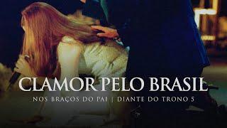 Clamor Pelo Brasil | DVD Nos Braços do Pai | Diante do Trono