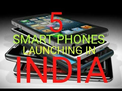 Five New Smart Phones Are Ready To launch