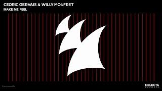Cedric Gervais & Willy Monfret - Make Me Feel