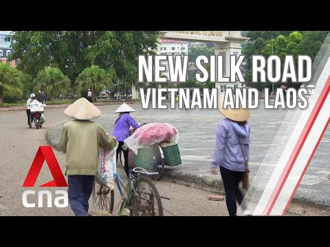 How is China s New Silk Road transforming Vietnam and Laos Full Episode