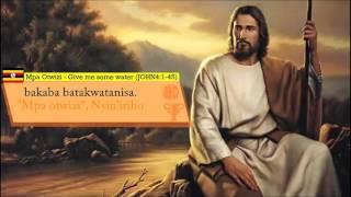 Mpa Otwizi  GIVE ME SOME WATER JOHN 4 Catholic Song