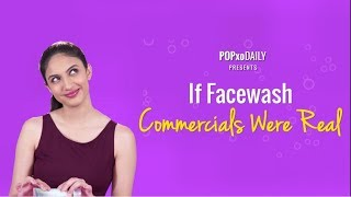 If Facewash Commercials Were Real - POPxo