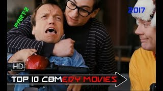 Top 10 Comedy Movies 2017 Part-2