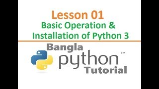 Python Bangla Tutorial| Lesson 01| Basic operation and Install py3 |এসো পাইথন শিখি