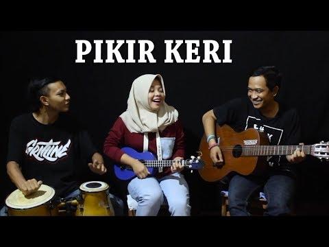 Pikir Keri - Cipt. Andi Mbendol Cover by Ferachocolatos ft. Gilang & Bala