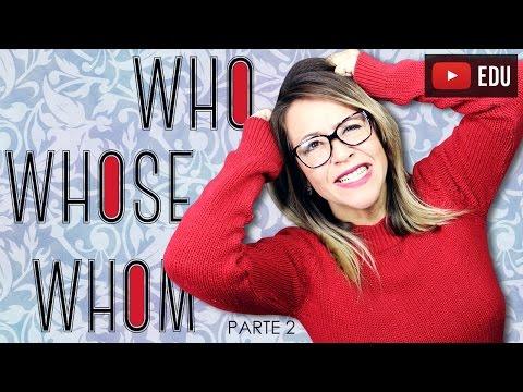 WHO, WHOM e WHOSE   O que são e Como Diferenciá-los Parte 2
