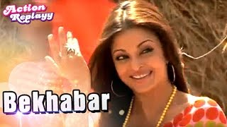 Bekhabar Full Song | Ft. Aishwarya Rai And Akshay Kumar | Action Replayy