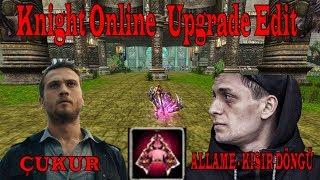 Knight Online Upgrade Edit | Allame - Kısır Döngü | #Çukur
