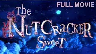 The  Nutcracker Sweet (2015)   Full Movie
