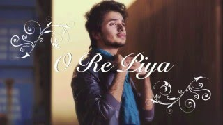 O Re Piya by Haitham Rafi / هيثم رافي
