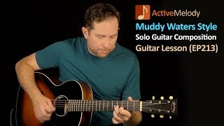 Muddy Waters Style Blues Guitar Lesson - Solo Composition For Acoustic or Electric Guitar - EP213