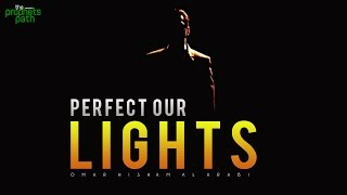 """Our Lord Perfect Our Lights"" - Powerful Recitation"