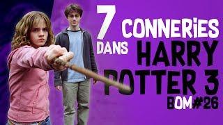 7 CONNERIES DANS HARRY POTTER 3 - BOM #26