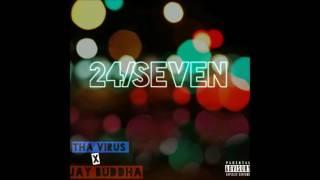 Tha Virus Feat. Jay Buddha - 24/7 (Prod. By MM Nasty)