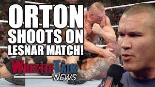 Randy Orton Shoots On Brock Lesnar WWE Match! Samoa Joe Debuting On WWE Soon? | WrestleTalk News