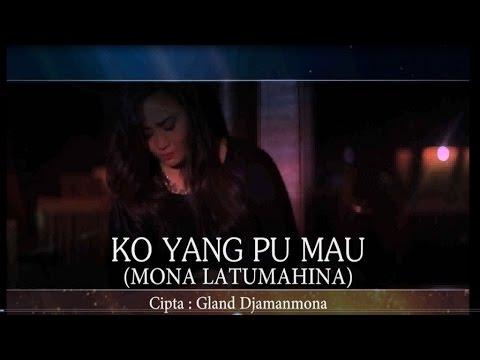 Mona Latumahina - KO YANG PU MAU