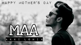 MAA (Full Video) | Akki Lohia | Mother's Day Special | Latest Punjabi Songs 2017 | Team Music Lovers