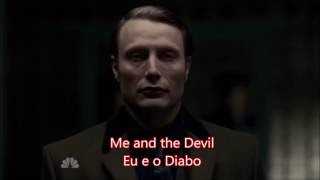 Hannibal Lecter Me and the Devil (Robert Johnson-Soap&Skin) Legendado PT BR