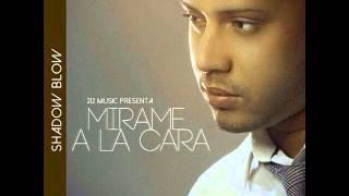 Shadow Blow - Mirame A La Cara (Nuevo 2014)