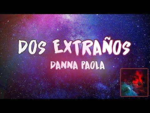 Dos extraños Danna Paola Letra Lyrics