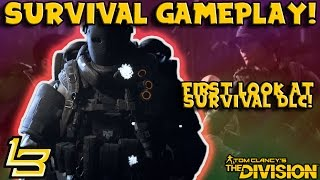 SURVIVAL GAMEPLAY! First Look! (The Division)