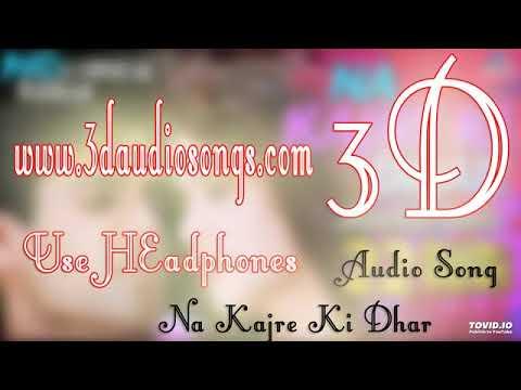 Xxx Mp4 Na Kajre Ki Dhar Mohra 3D Audio Song Use Hea 360P Mp4 3gp Sex