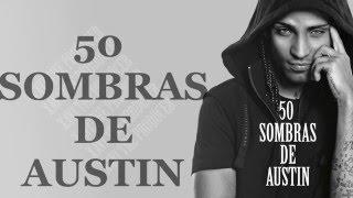 50 Sombras De Austin Arcangel   Letra ♛ ♛♛