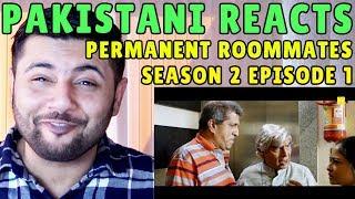 Pakistani Reacts to S02E01 TVF Permanent Roommates