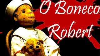 O Boneco Robert (Inspiração para o filme Chuck - O Boneco assasino)