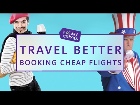 How To Book Cheap Flights Travel Better with Holiday Extras