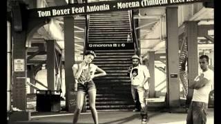 Tom Boxer Feat Antonia  - Morena (Timuçin Tezel Re-Mix)