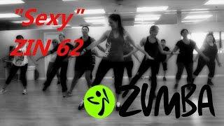 Sexy (ZIN 62) Zumba Routine