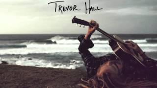 Trevor Hall - Mama And Papa (With Lyrics)