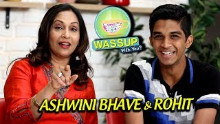 Ashwini Bhave | WassUp With You | Episode 9 | Manjha, Ashi Hi Banava Banavi