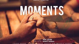 Moments Malayalam Short Film 2017 | Punchiri Production - Fen John | Shanty George