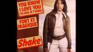Shake : You know I love you, Tu sais je t'aime