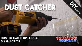How to catch drill dust | DIY Quick tip
