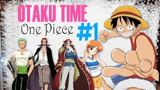 Otaku Time - One Piece parte 2 | Por Carol Lannes