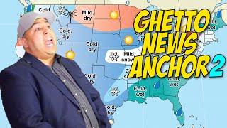 GHETTO NEWS ANCHOR 2!