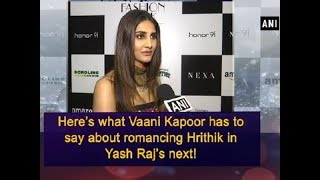 Here's what Vaani Kapoor has to say about romancing Hrithik in Yash Raj's next! - Bollywood News