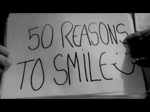 50 Reasons To Smile!:)