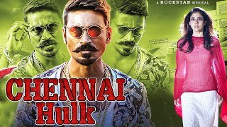 Chennai Hulk (2017) Latest South Indian Full Hindi Dubbed Movie | Dhanush 2017 Full Movies in Hindi