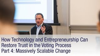 How Technology and Entrepreneurship Can Restore Trust in the Voting Process (Part 4)