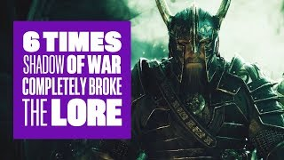 6 Times Shadow of War Completely Broke The Lore