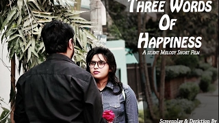 Three Words Of Happiness(A silent Melody  Short Film)