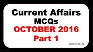Latest General Knowledge and Current Affairs MCqs October 2016 Part 1